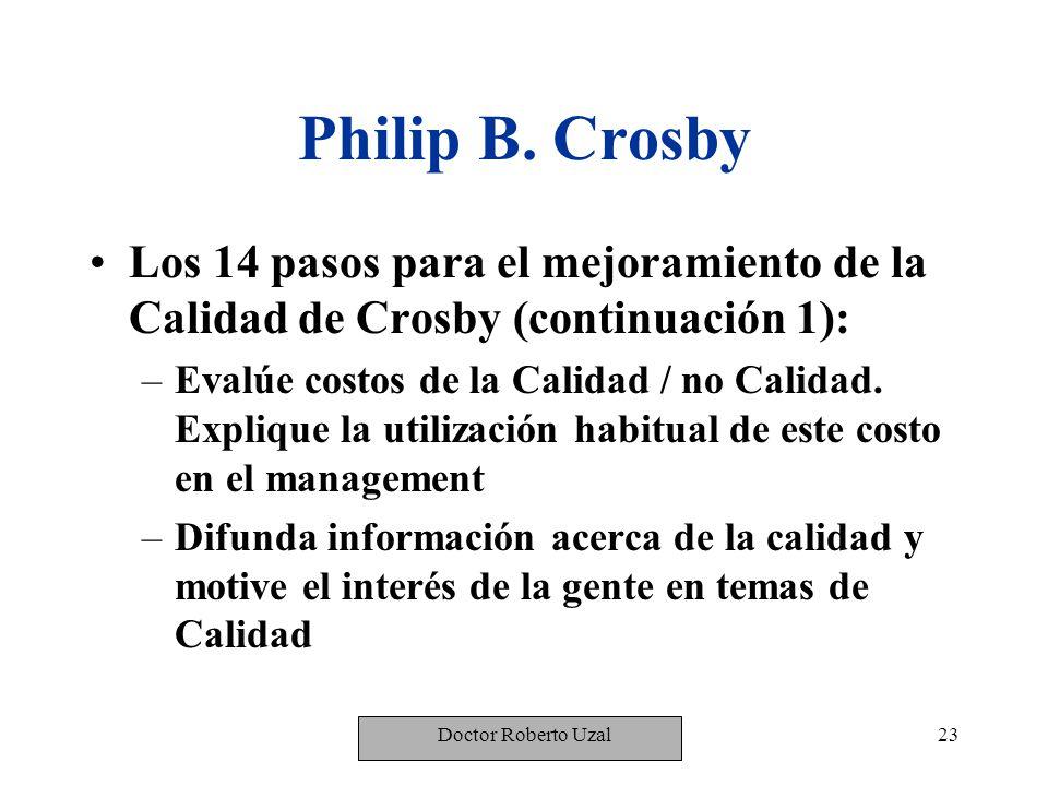 Philip B. Crosby Los 14 pasos para el mejoramiento de la Calidad de Crosby (continuación 1):