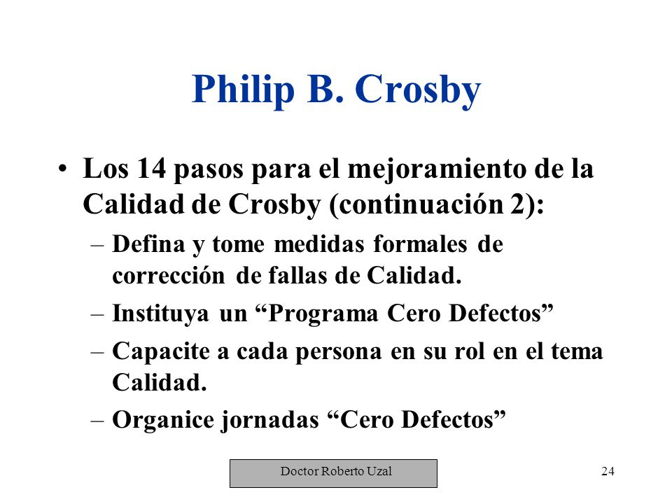 Philip B. Crosby Los 14 pasos para el mejoramiento de la Calidad de Crosby (continuación 2):