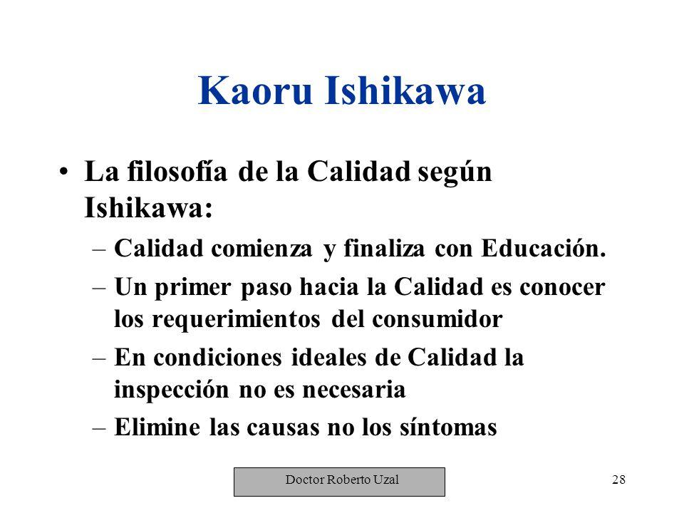 Kaoru Ishikawa La filosofía de la Calidad según Ishikawa:
