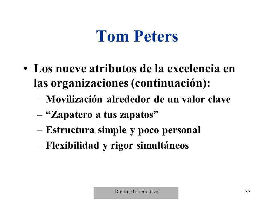 Tom Peters Los nueve atributos de la excelencia en las organizaciones (continuación): Movilización alrededor de un valor clave.