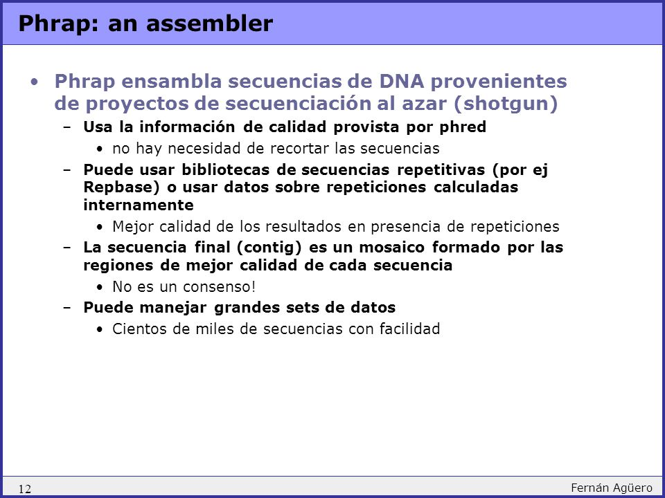 Phrap: an assembler Phrap ensambla secuencias de DNA provenientes de proyectos de secuenciación al azar (shotgun)