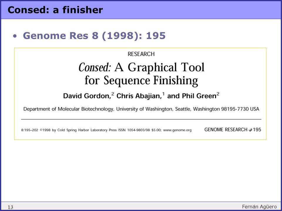 Consed: a finisher Genome Res 8 (1998): 195 13 Fernán Agüero