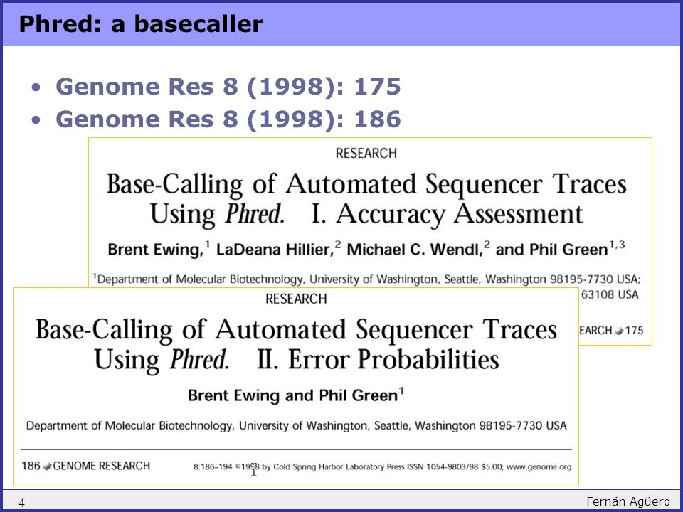 Phred: a basecaller Genome Res 8 (1998): 175 Genome Res 8 (1998): 186