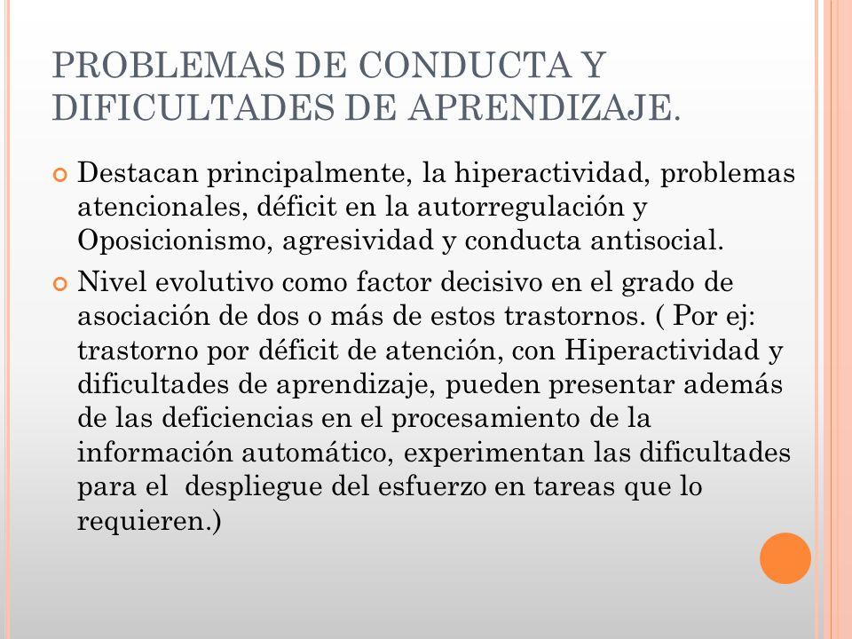 PROBLEMAS DE CONDUCTA Y DIFICULTADES DE APRENDIZAJE.