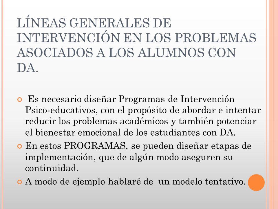 LÍNEAS GENERALES DE INTERVENCIÓN EN LOS PROBLEMAS ASOCIADOS A LOS ALUMNOS CON DA.
