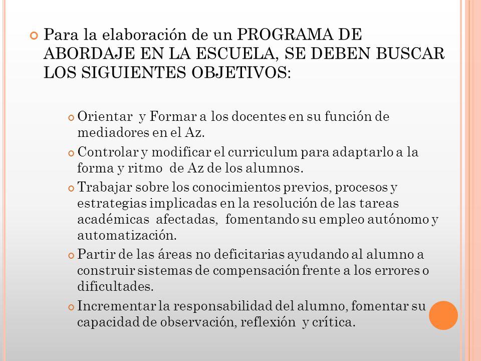 Para la elaboración de un PROGRAMA DE ABORDAJE EN LA ESCUELA, SE DEBEN BUSCAR LOS SIGUIENTES OBJETIVOS: