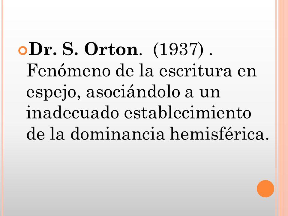 Dr. S. Orton. (1937) .