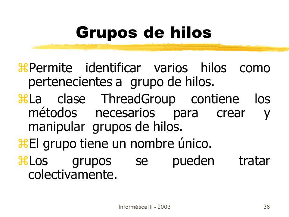 Grupos de hilos Permite identificar varios hilos como pertenecientes a grupo de hilos.