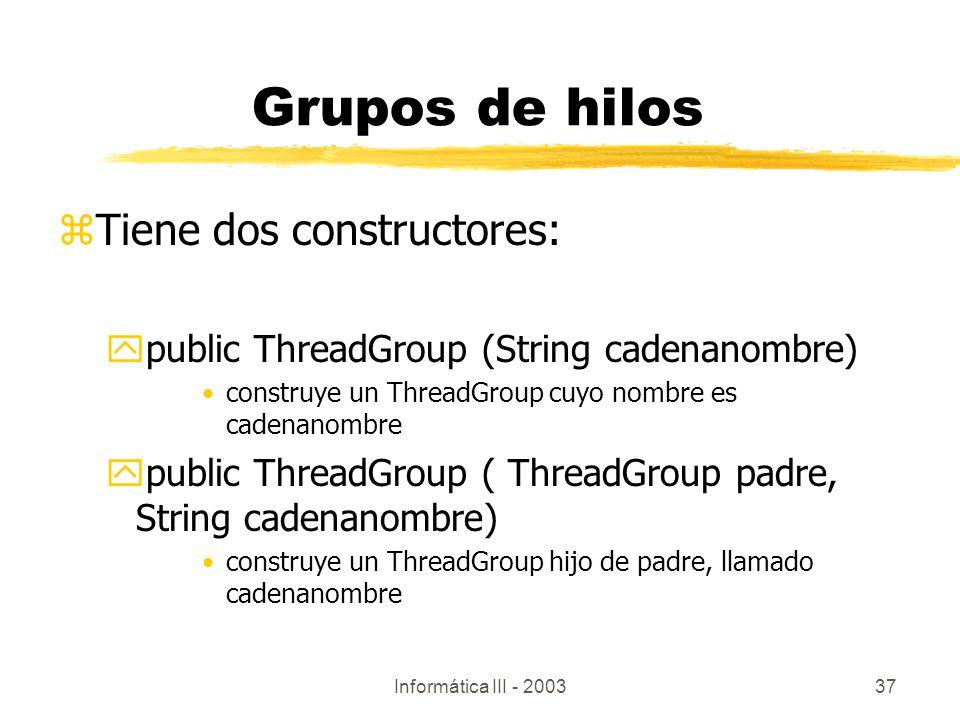 Grupos de hilos Tiene dos constructores:
