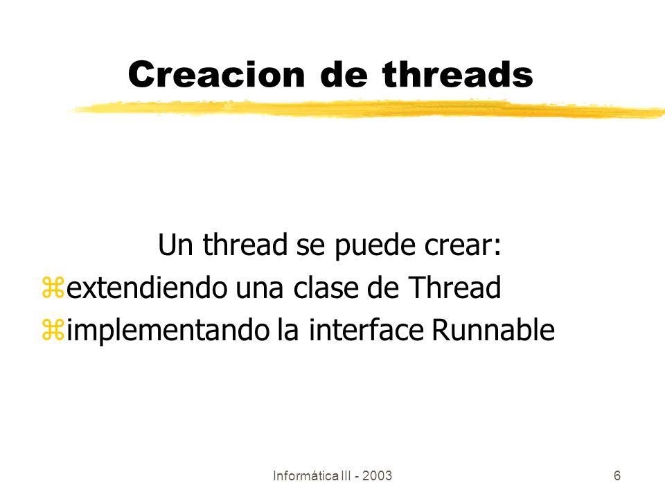 Un thread se puede crear:
