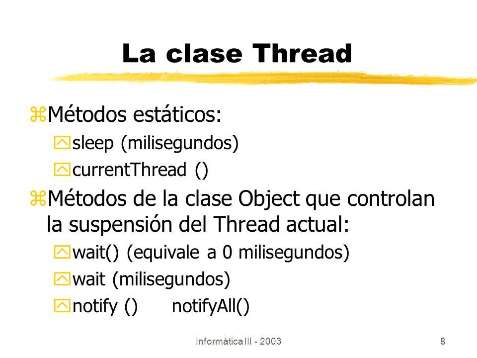 La clase Thread Métodos estáticos: