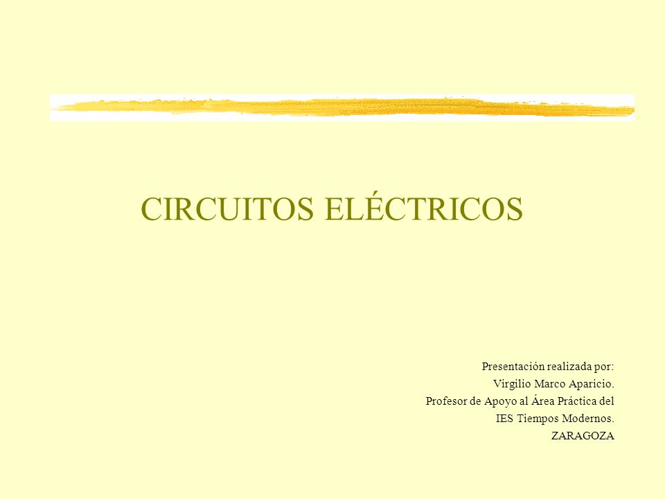 CIRCUITOS ELÉCTRICOS Presentación realizada por: