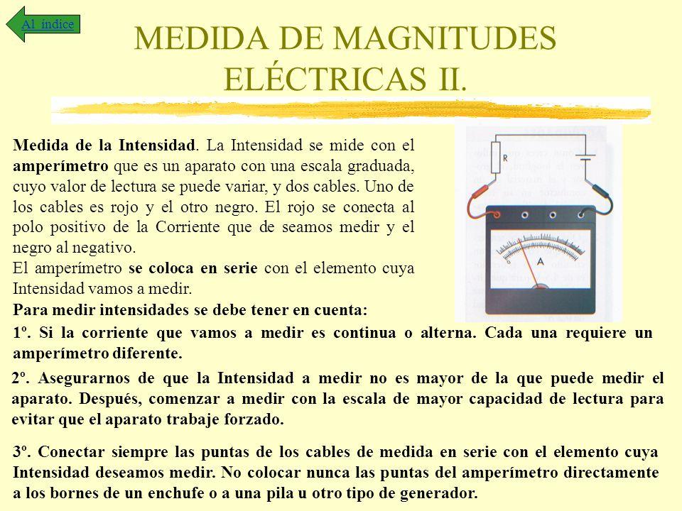 MEDIDA DE MAGNITUDES ELÉCTRICAS II.