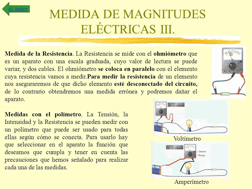 MEDIDA DE MAGNITUDES ELÉCTRICAS III.