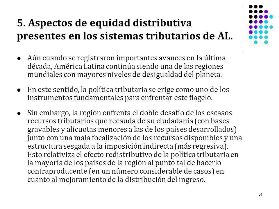 5. Aspectos de equidad distributiva presentes en los sistemas tributarios de AL.
