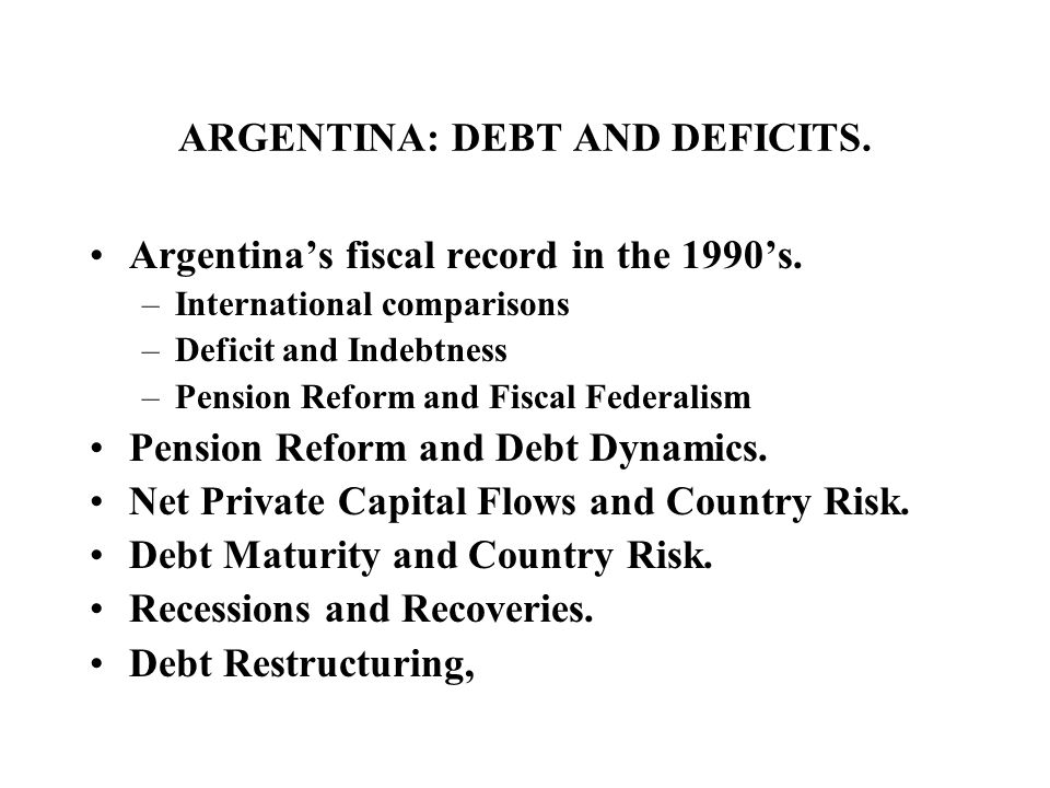 ARGENTINA: DEBT AND DEFICITS.