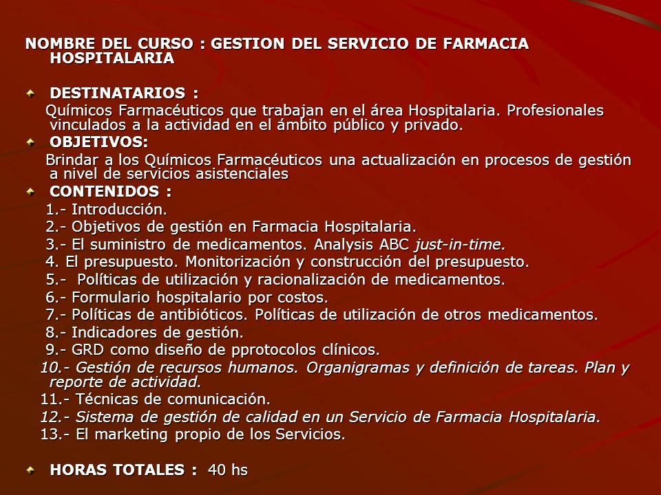 NOMBRE DEL CURSO : GESTION DEL SERVICIO DE FARMACIA HOSPITALARIA