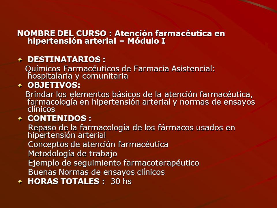 NOMBRE DEL CURSO : Atención farmacéutica en hipertensión arterial – Módulo I