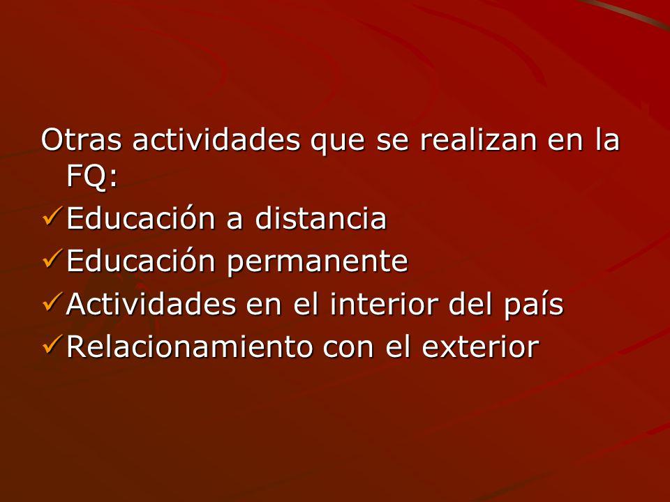 Otras actividades que se realizan en la FQ: