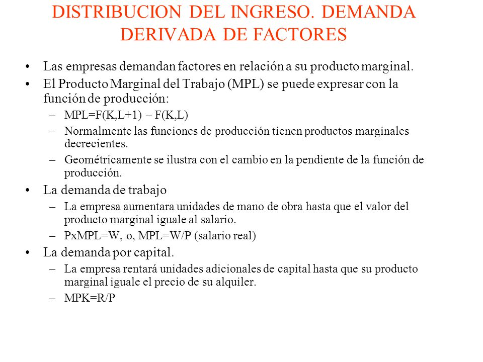 DISTRIBUCION DEL INGRESO. DEMANDA DERIVADA DE FACTORES