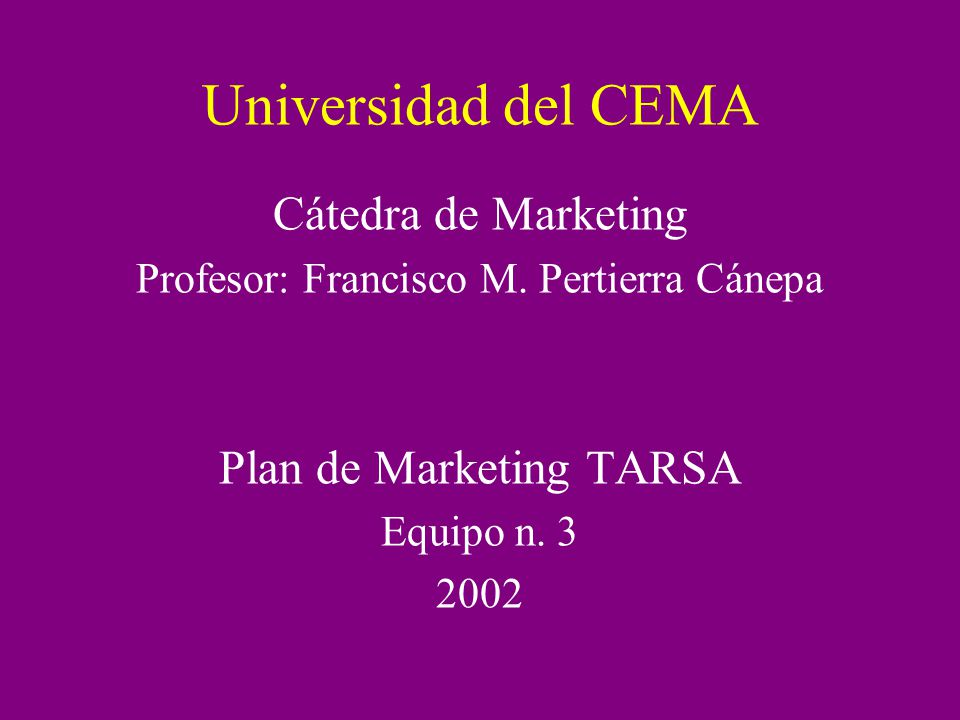 Universidad del CEMA Cátedra de Marketing Plan de Marketing TARSA