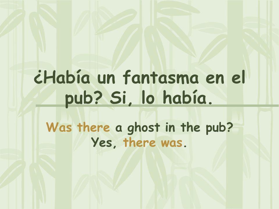 ¿Había un fantasma en el pub Si, lo había.