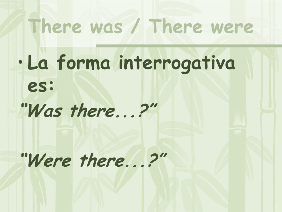 La forma interrogativa es: