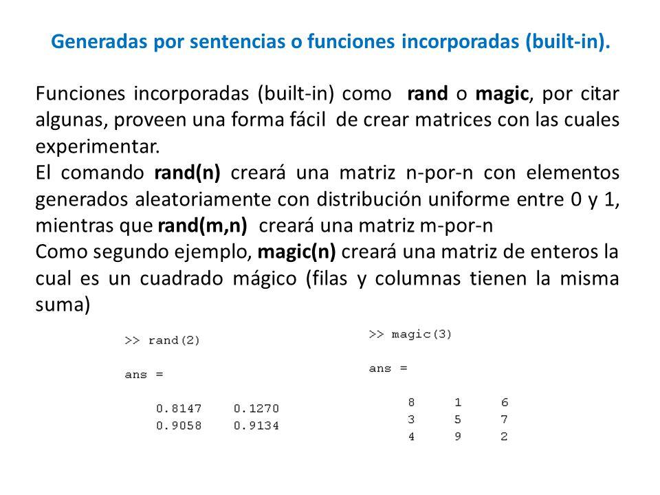 Generadas por sentencias o funciones incorporadas (built-in).