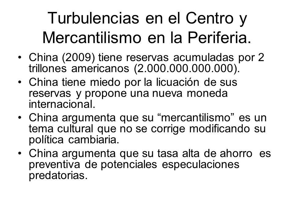 Turbulencias en el Centro y Mercantilismo en la Periferia.
