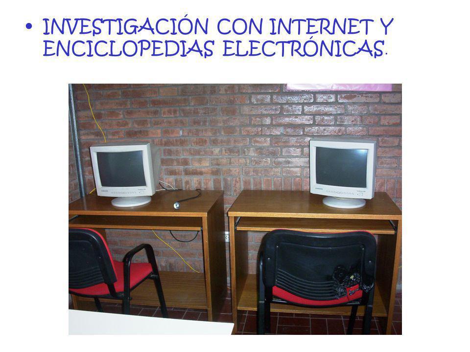 INVESTIGACIÓN CON INTERNET Y ENCICLOPEDIAS ELECTRÓNICAS.