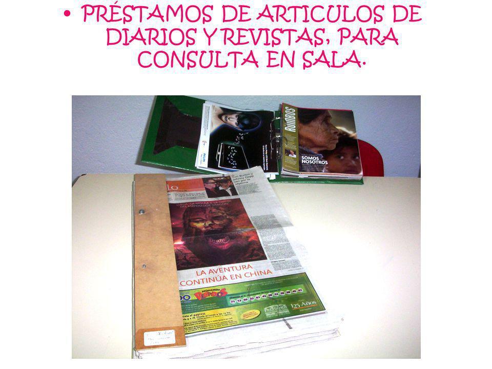 PRÉSTAMOS DE ARTICULOS DE DIARIOS Y REVISTAS, PARA CONSULTA EN SALA.