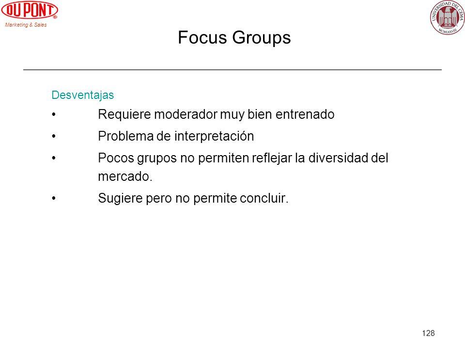Focus Groups Requiere moderador muy bien entrenado