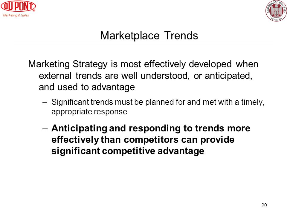 Marketplace Trends Marketing Strategy is most effectively developed when external trends are well understood, or anticipated, and used to advantage.