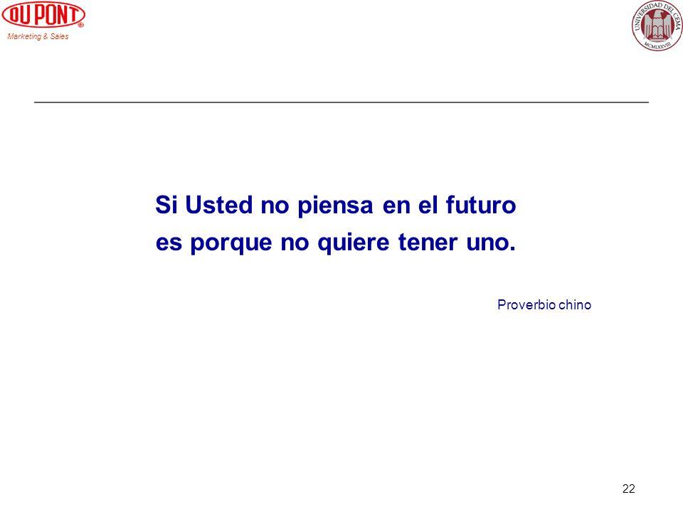 Si Usted no piensa en el futuro es porque no quiere tener uno.