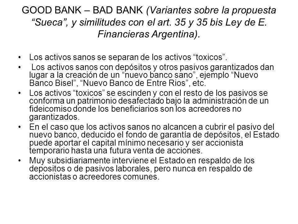 GOOD BANK – BAD BANK (Variantes sobre la propuesta Sueca , y similitudes con el art. 35 y 35 bis Ley de E. Financieras Argentina).