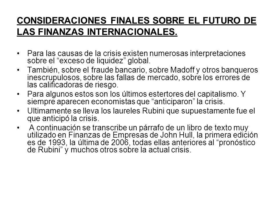 CONSIDERACIONES FINALES SOBRE EL FUTURO DE LAS FINANZAS INTERNACIONALES.
