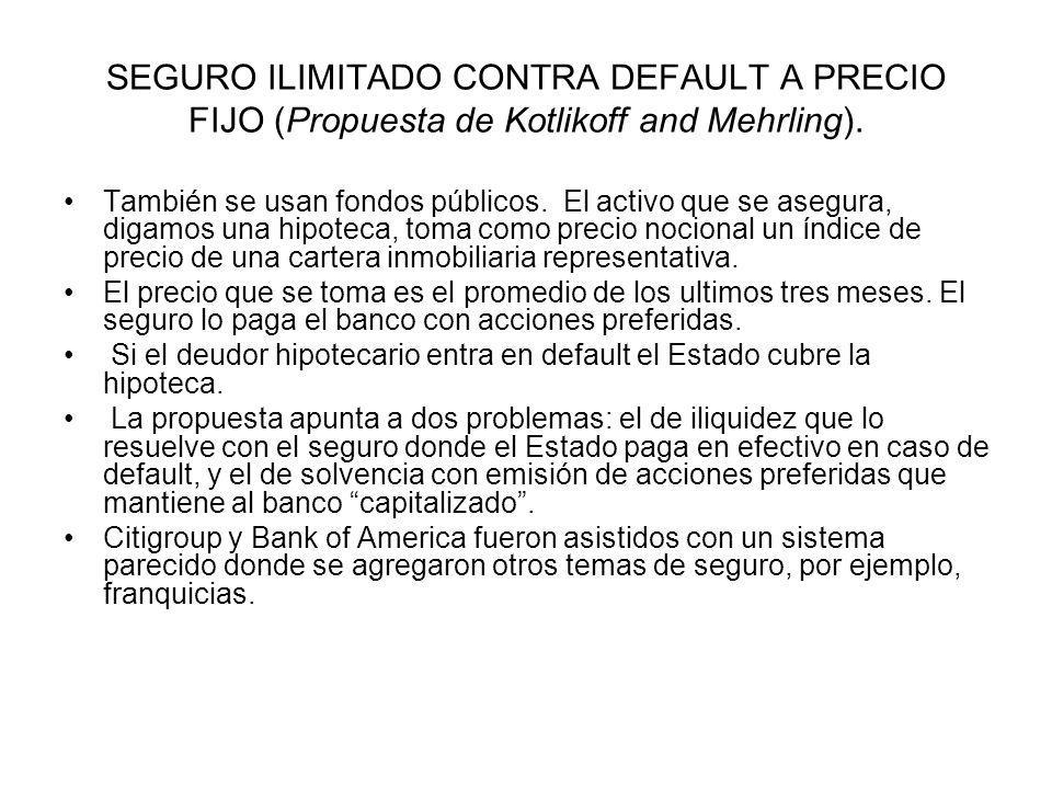 SEGURO ILIMITADO CONTRA DEFAULT A PRECIO FIJO (Propuesta de Kotlikoff and Mehrling).