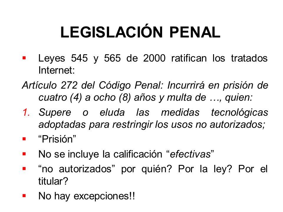 LEGISLACIÓN PENAL Leyes 545 y 565 de 2000 ratifican los tratados Internet: