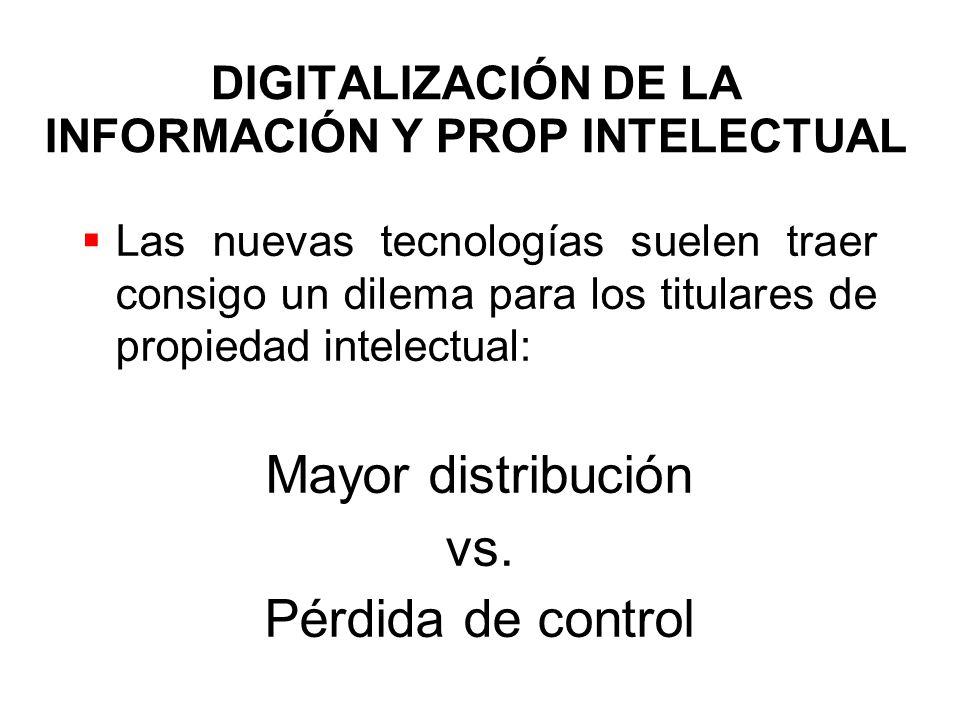 DIGITALIZACIÓN DE LA INFORMACIÓN Y PROP INTELECTUAL