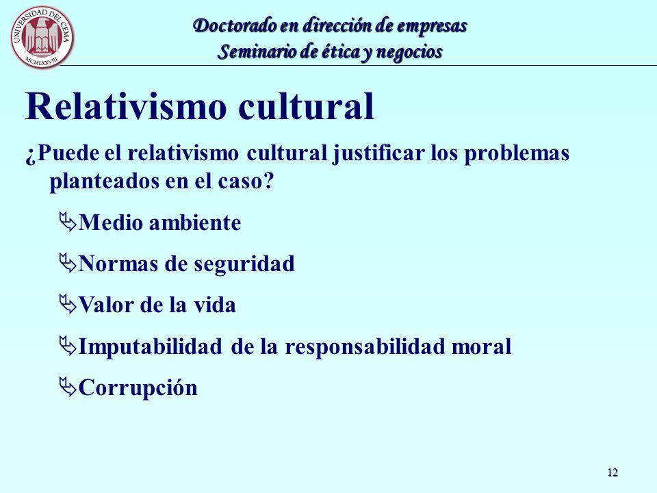 Relativismo cultural ¿Puede el relativismo cultural justificar los problemas planteados en el caso