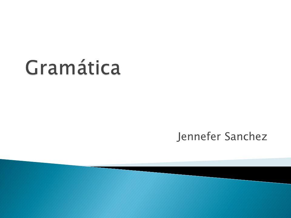 Gramática Jennefer Sanchez