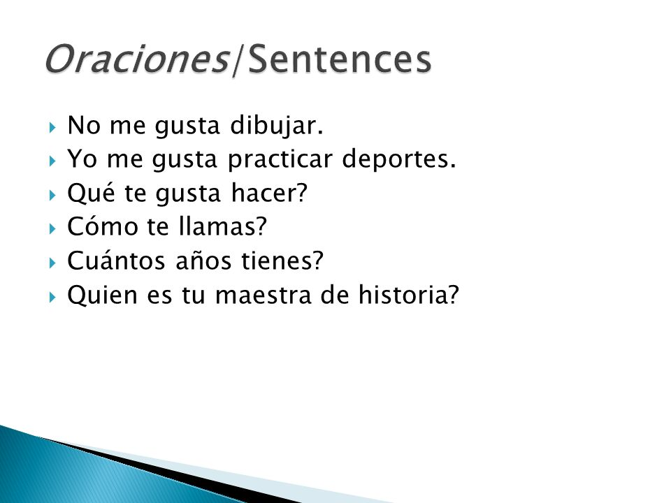 Oraciones/Sentences No me gusta dibujar.