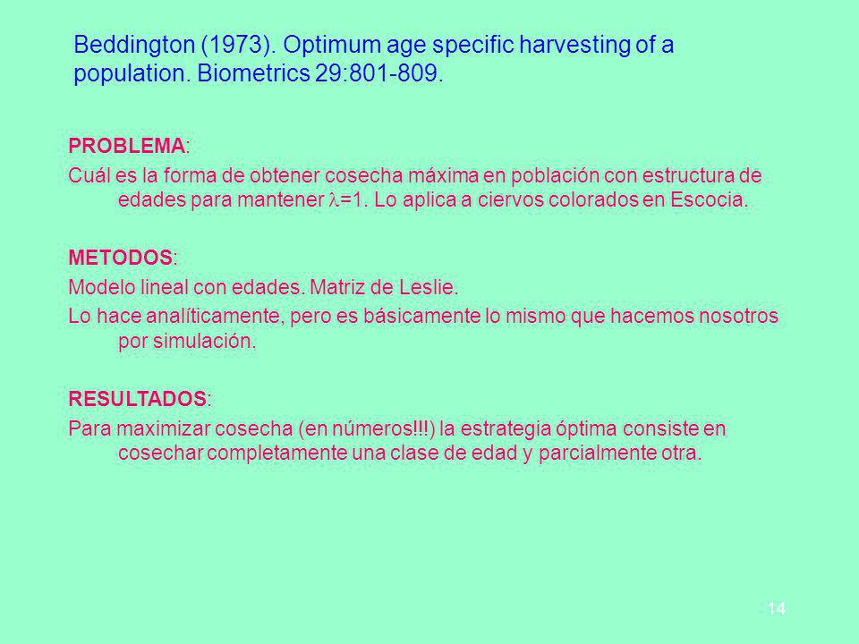 Beddington (1973). Optimum age specific harvesting of a population