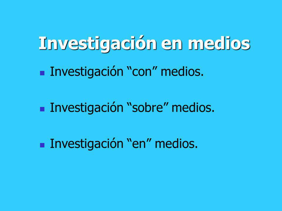 Investigación en medios
