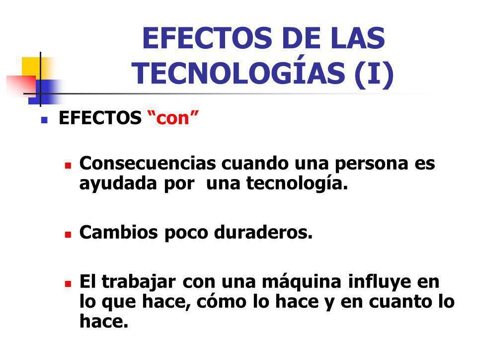 EFECTOS DE LAS TECNOLOGÍAS (I)