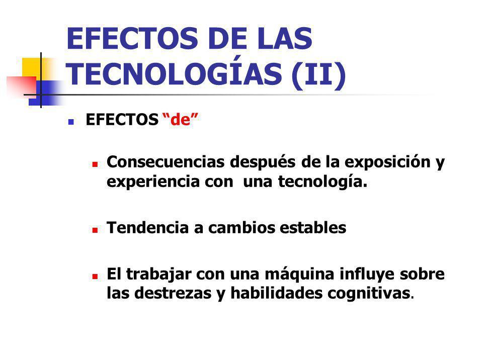 EFECTOS DE LAS TECNOLOGÍAS (II)
