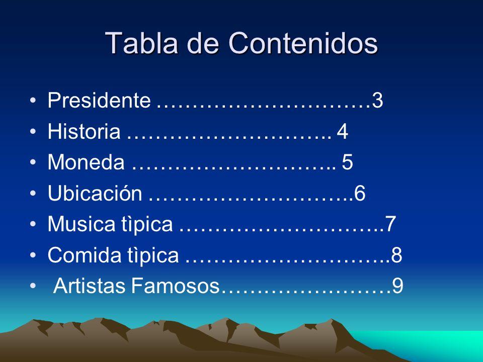 Tabla de Contenidos Presidente …………………………3 Historia ……………………….. 4