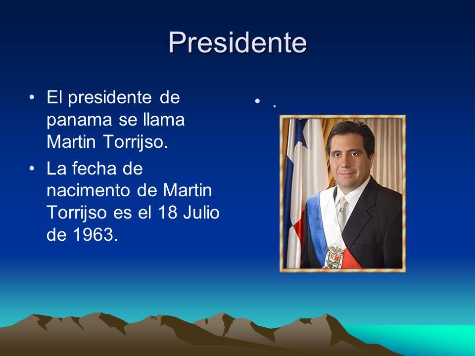 Presidente El presidente de panama se llama Martin Torrijso. .