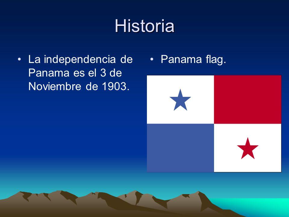 Historia La independencia de Panama es el 3 de Noviembre de 1903.