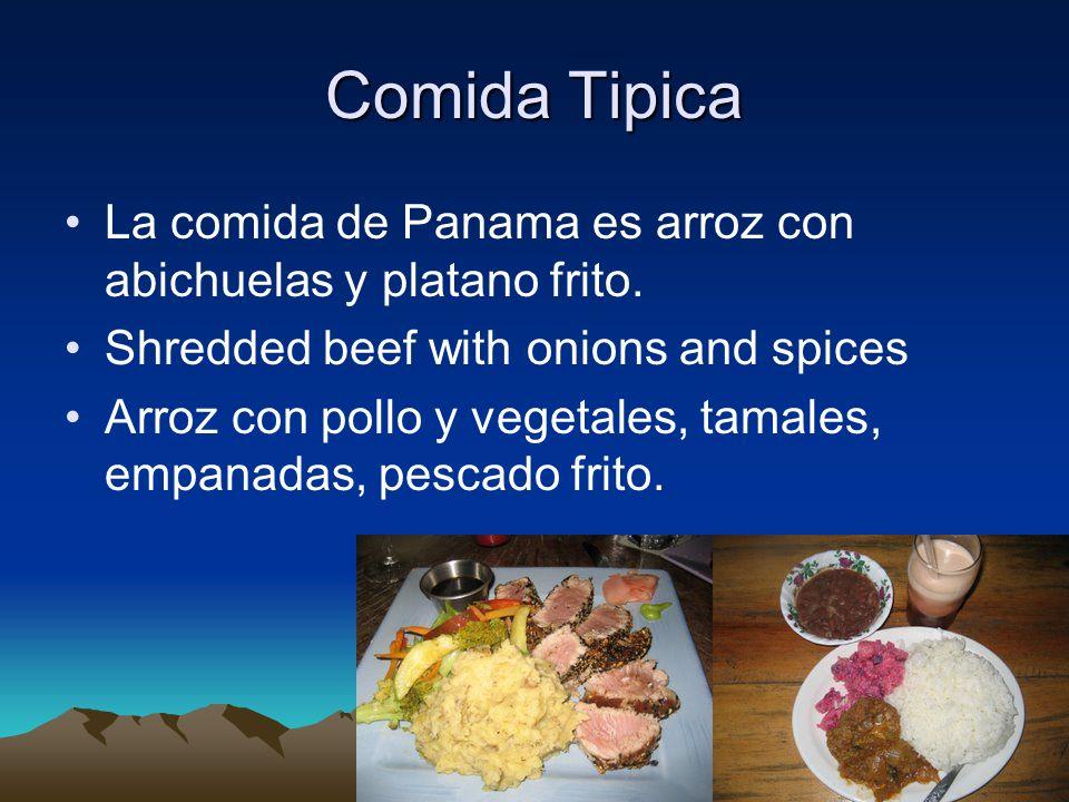Comida TipicaLa comida de Panama es arroz con abichuelas y platano frito. Shredded beef with onions and spices.